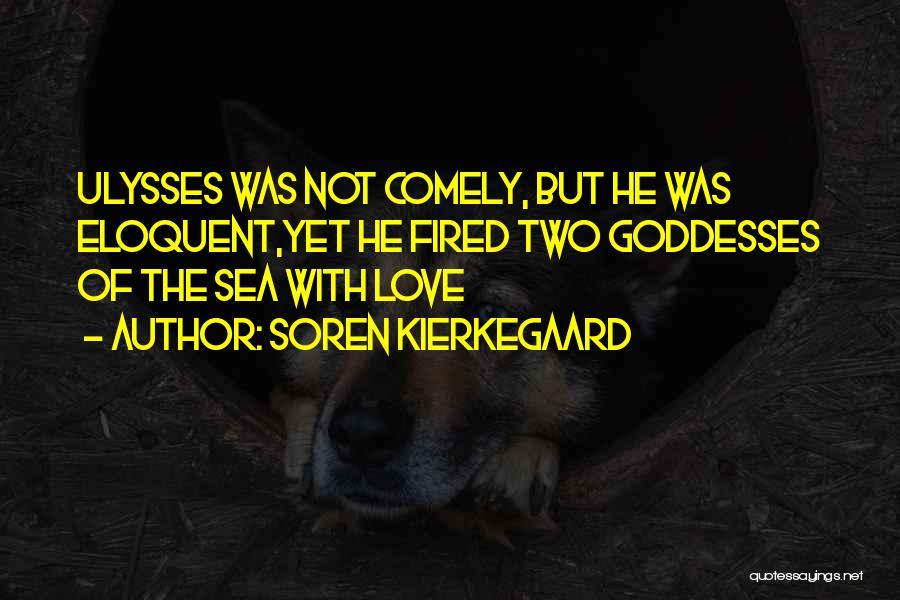 Sea Goddess Quotes By Soren Kierkegaard