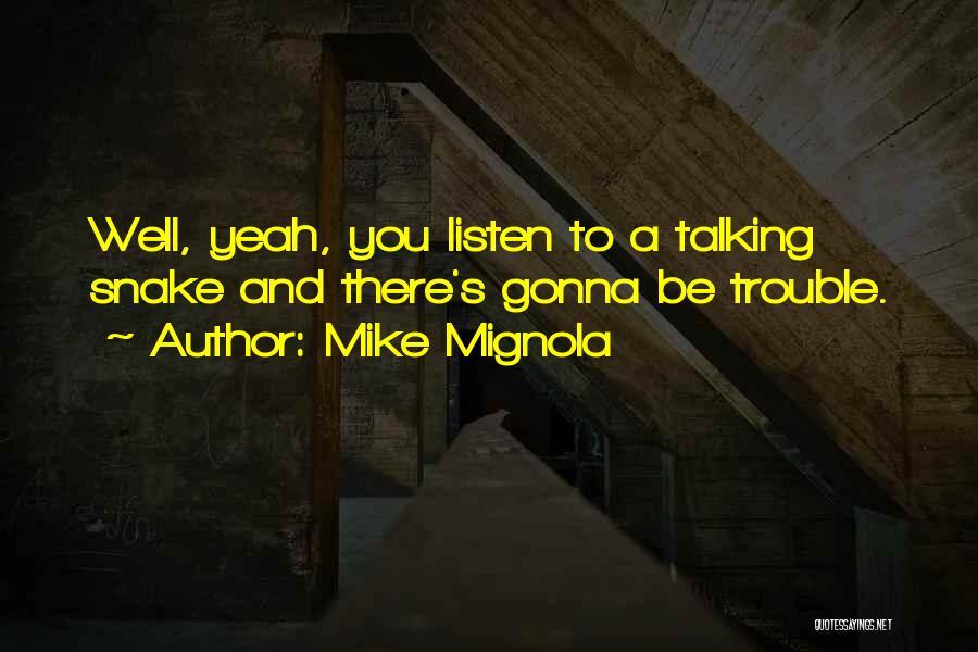 Sea Serpent Quotes By Mike Mignola