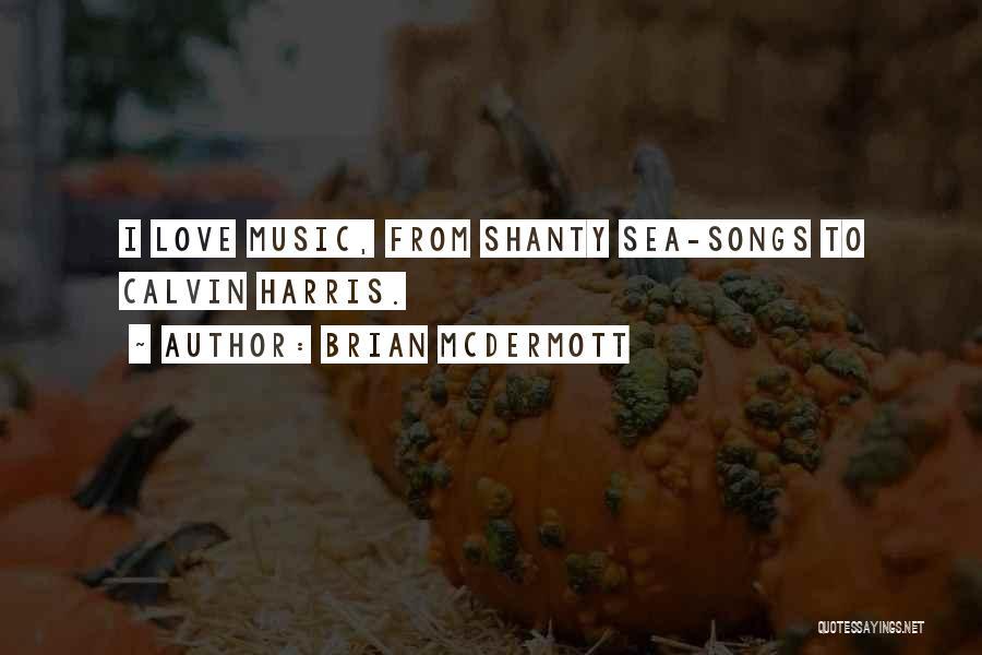 Sea Shanty Quotes By Brian McDermott