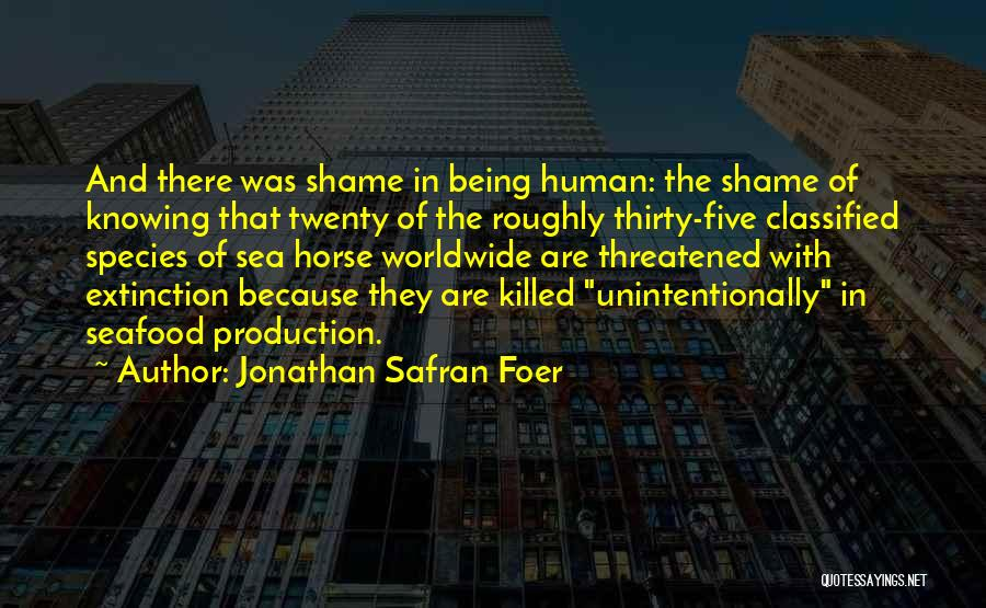 Sea Species Quotes By Jonathan Safran Foer