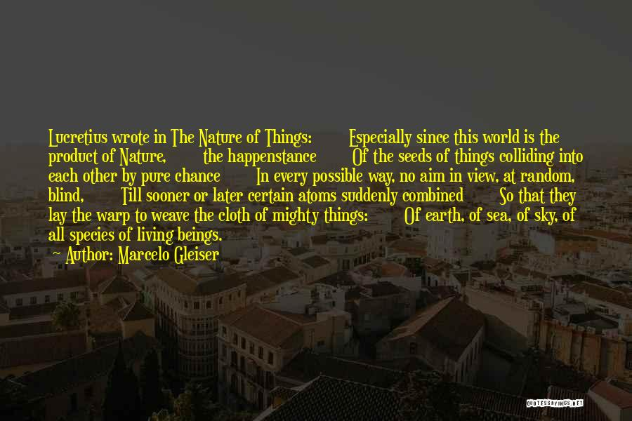 Sea Species Quotes By Marcelo Gleiser