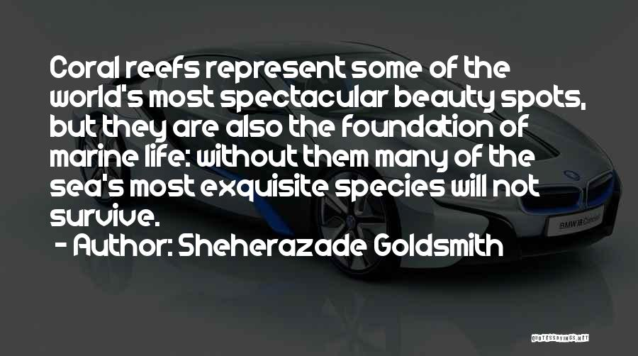Sea Species Quotes By Sheherazade Goldsmith