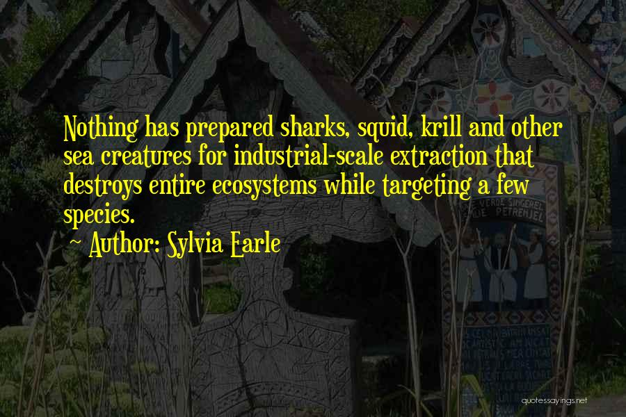 Sea Species Quotes By Sylvia Earle