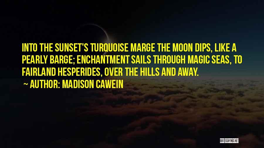 Sea Sunset Quotes By Madison Cawein