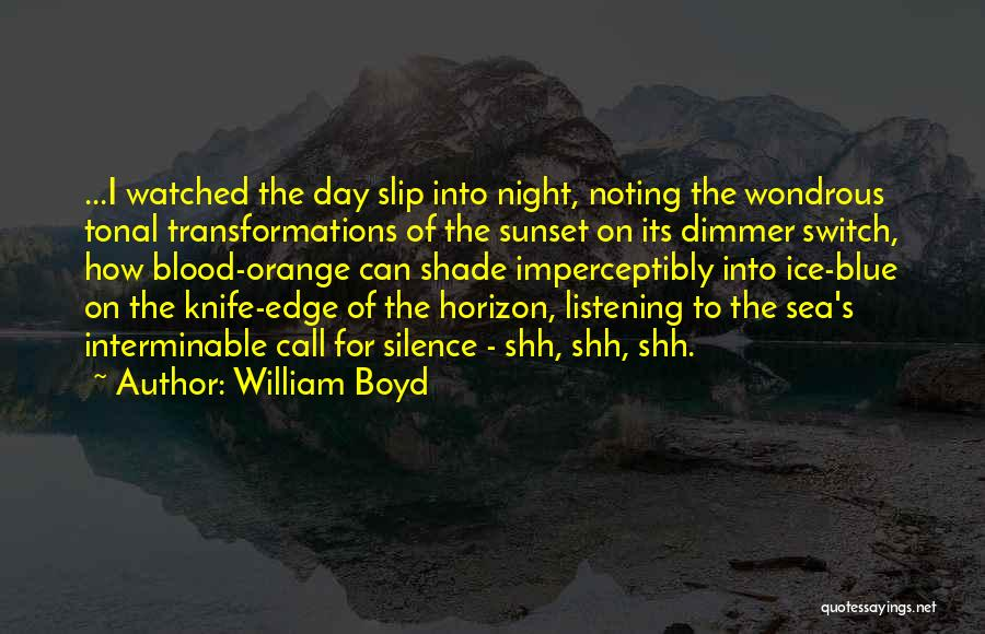 Sea Sunset Quotes By William Boyd