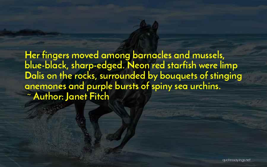 Sea Urchins Quotes By Janet Fitch