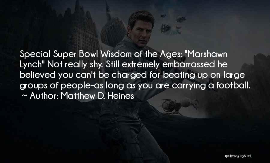 Seahawks Quotes By Matthew D. Heines