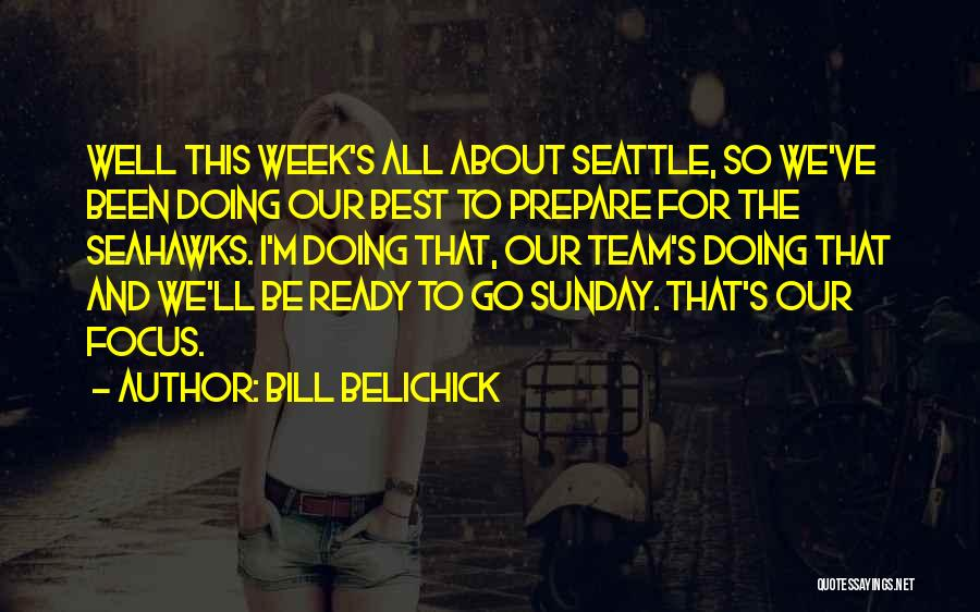 Seahawks Team Quotes By Bill Belichick