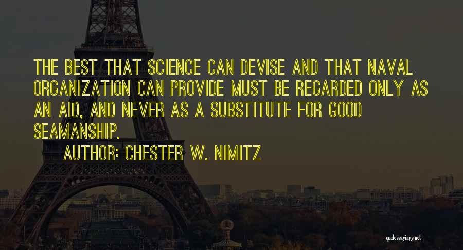 Seamanship Quotes By Chester W. Nimitz