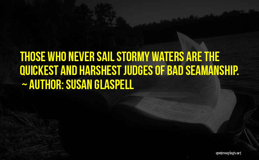 Seamanship Quotes By Susan Glaspell