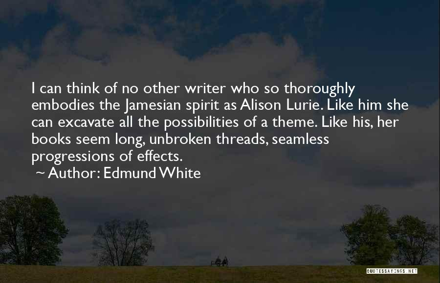 Seamless Quotes By Edmund White
