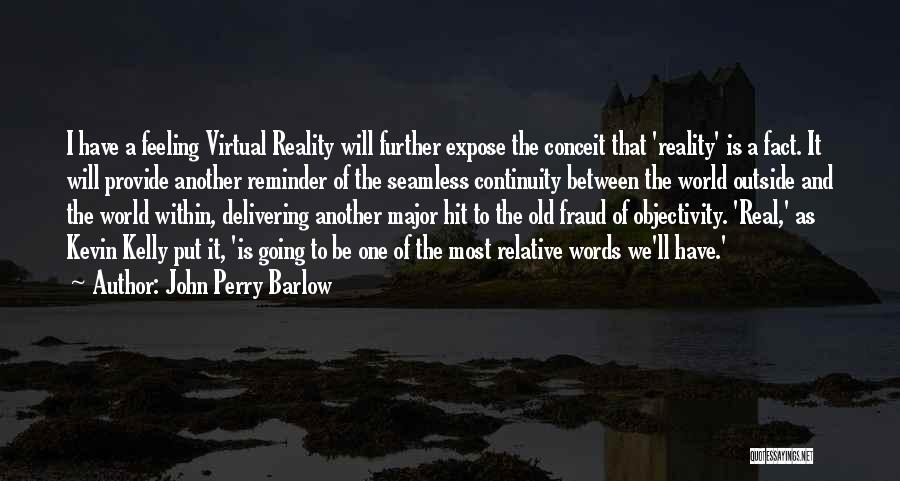 Seamless Quotes By John Perry Barlow