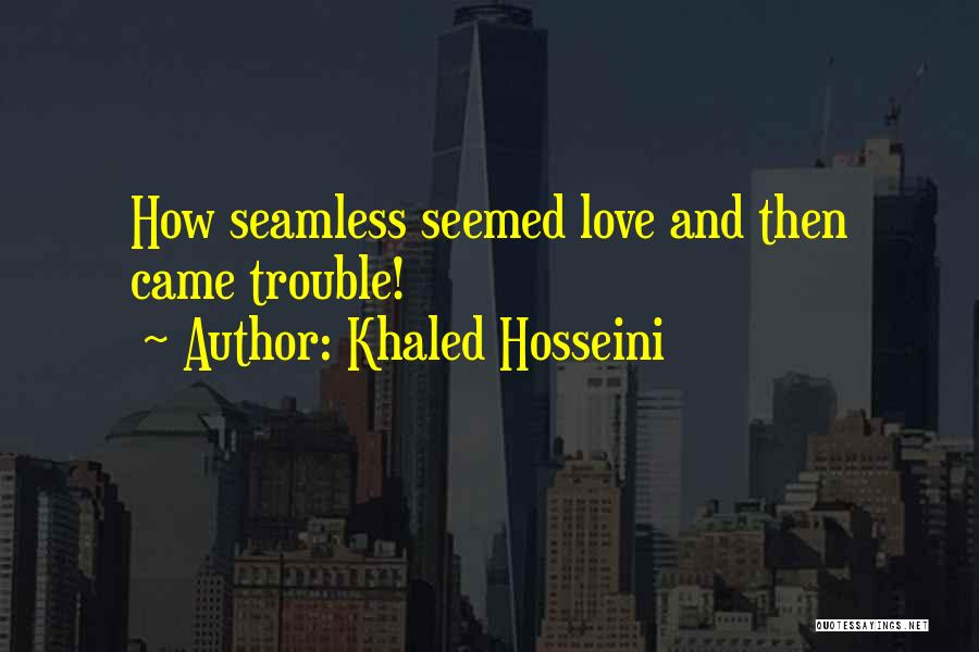 Seamless Quotes By Khaled Hosseini