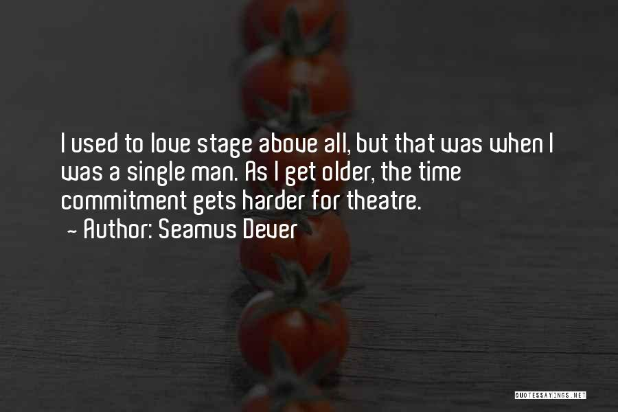 Seamus Dever Quotes 1043934