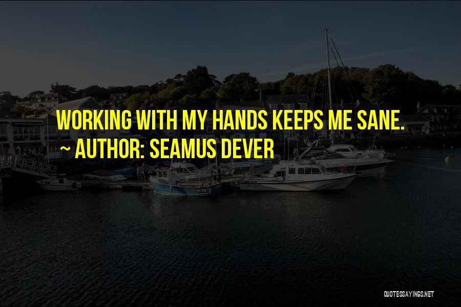Seamus Dever Quotes 1241701