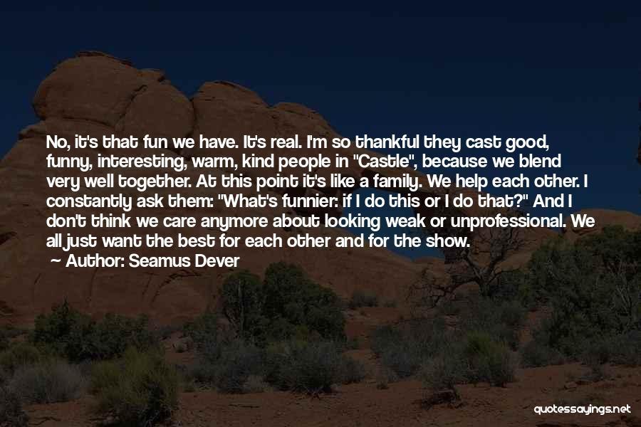 Seamus Dever Quotes 1465434