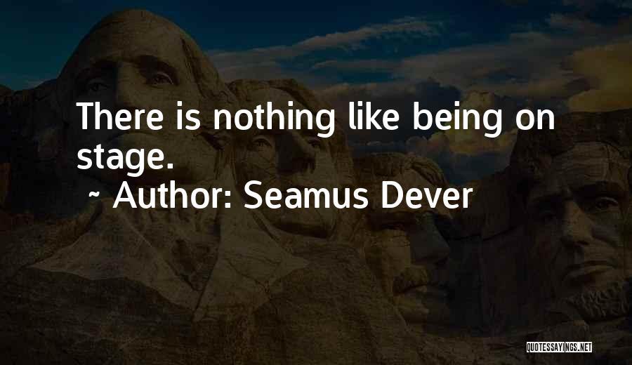 Seamus Dever Quotes 241642
