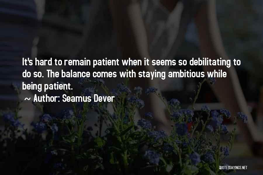 Seamus Dever Quotes 915086