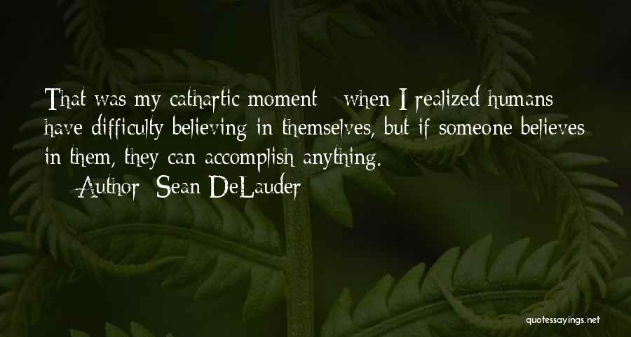 Sean DeLauder Quotes 542974