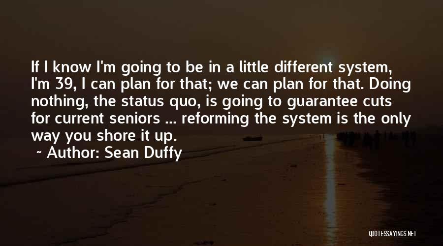 Sean Duffy Quotes 720410