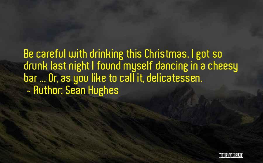 Sean Hughes Quotes 553114