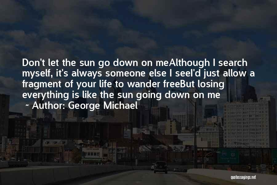 Search Free Quotes By George Michael