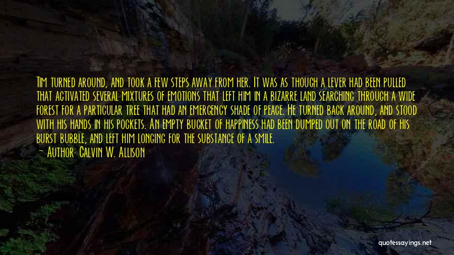 Searching For Love And Happiness Quotes By Calvin W. Allison