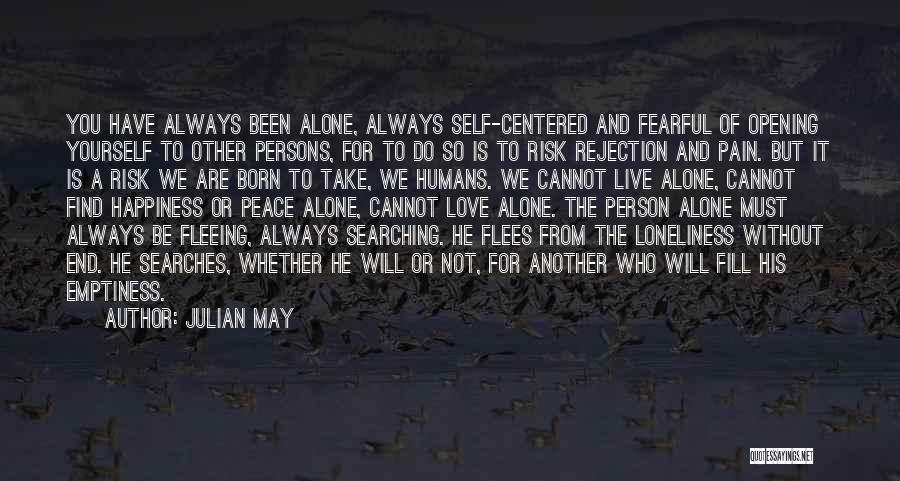 Searching For Love And Happiness Quotes By Julian May