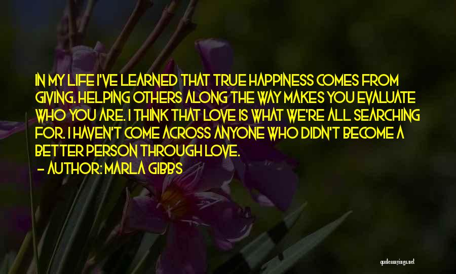 Searching For Love And Happiness Quotes By Marla Gibbs