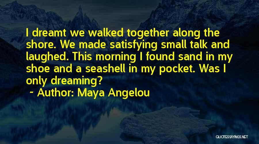 Seashell Love Quotes By Maya Angelou
