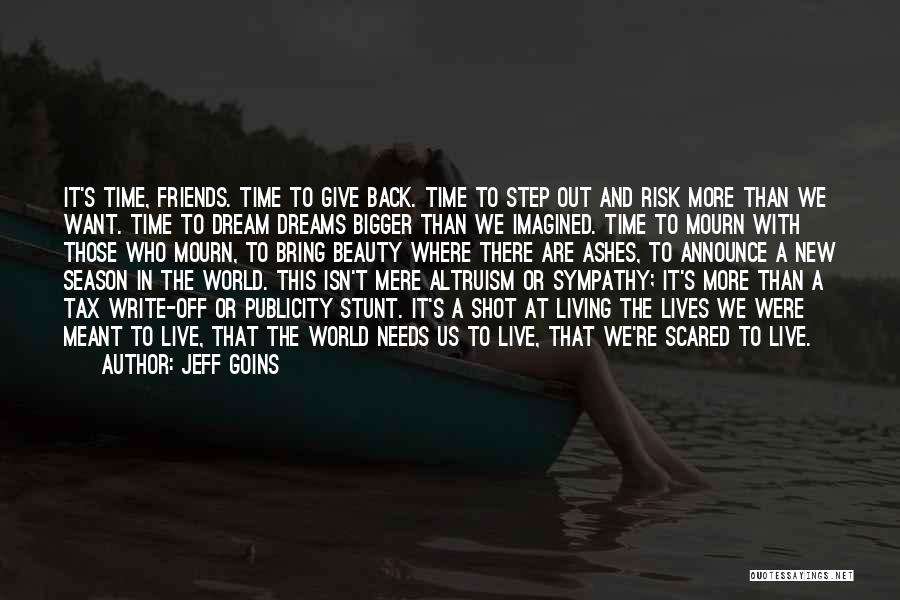 Season 3 Friends Quotes By Jeff Goins