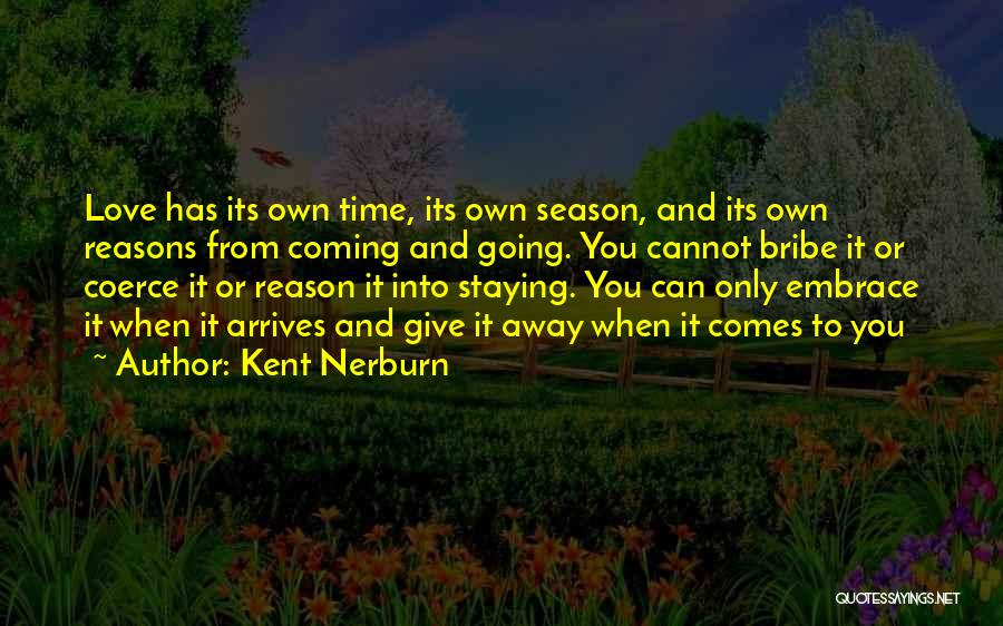 Season 3 Friends Quotes By Kent Nerburn