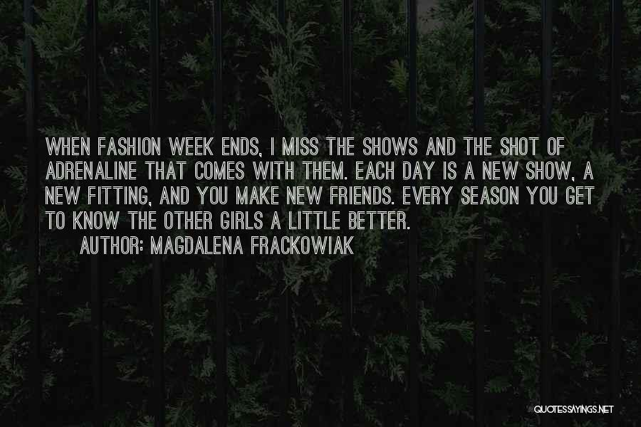 Season 3 Friends Quotes By Magdalena Frackowiak