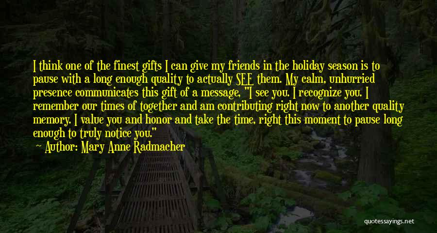 Season 3 Friends Quotes By Mary Anne Radmacher