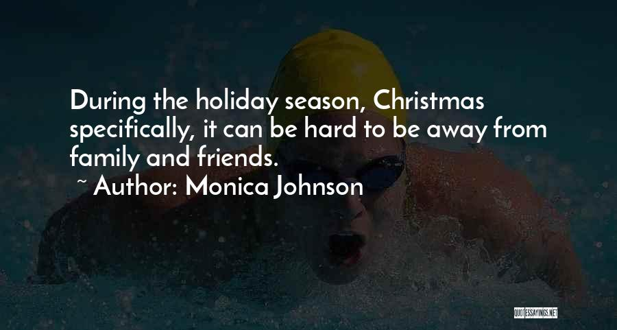 Season 3 Friends Quotes By Monica Johnson