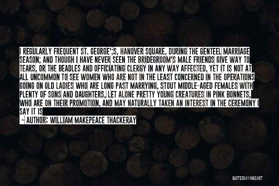 Season 3 Friends Quotes By William Makepeace Thackeray