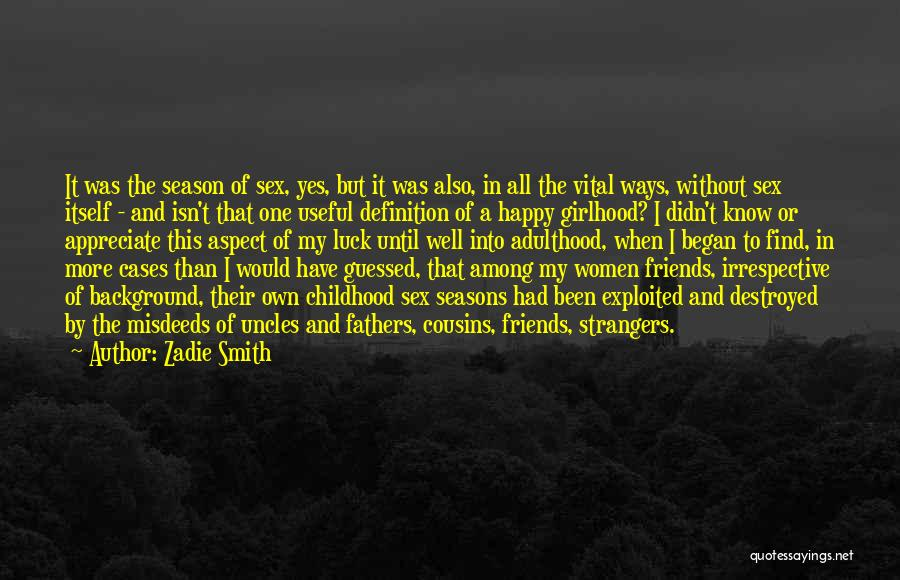 Season 3 Friends Quotes By Zadie Smith