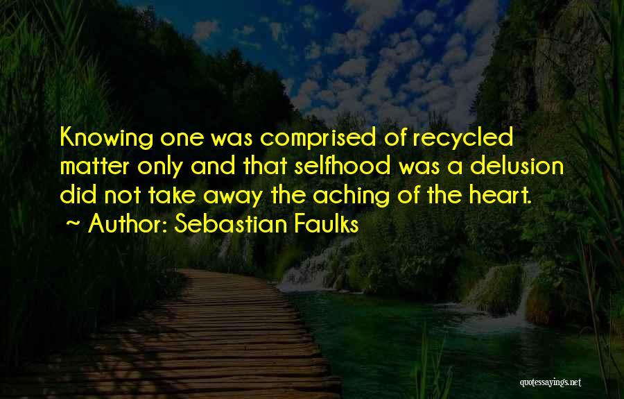 Sebastian Faulks Quotes 1089401