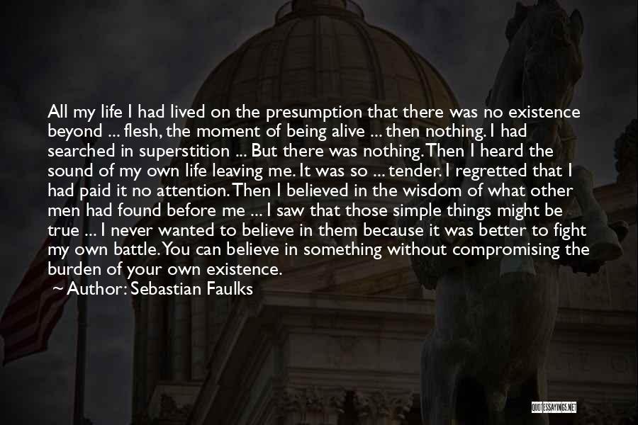 Sebastian Faulks Quotes 1393778