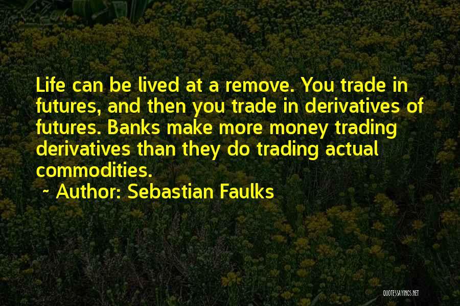 Sebastian Faulks Quotes 1475465
