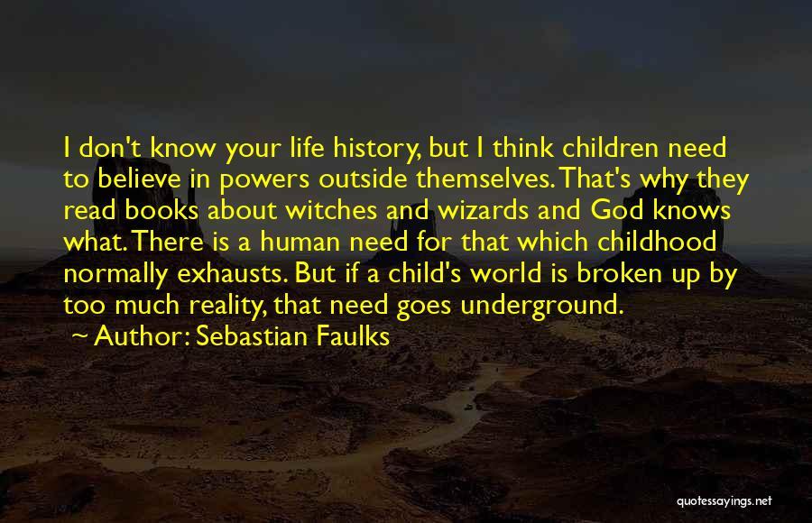 Sebastian Faulks Quotes 1910087
