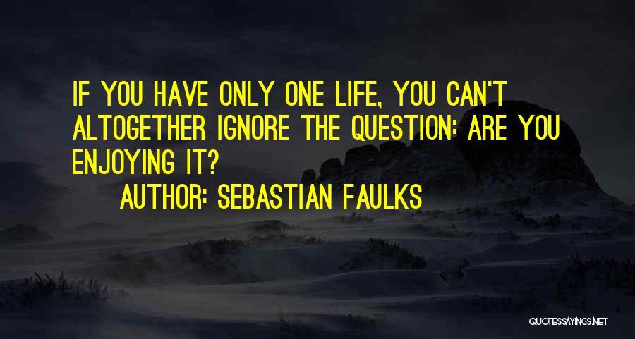 Sebastian Faulks Quotes 1940327
