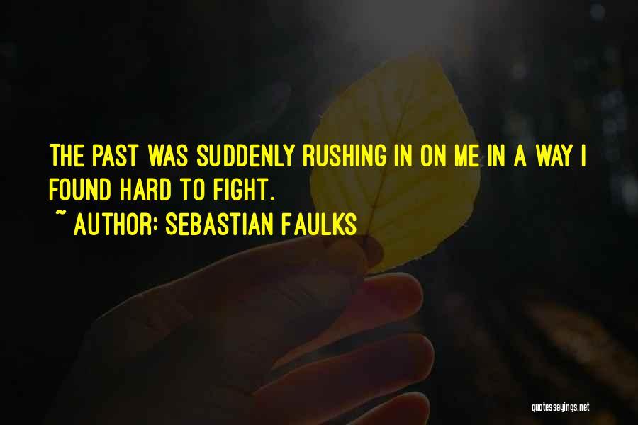 Sebastian Faulks Quotes 2242073