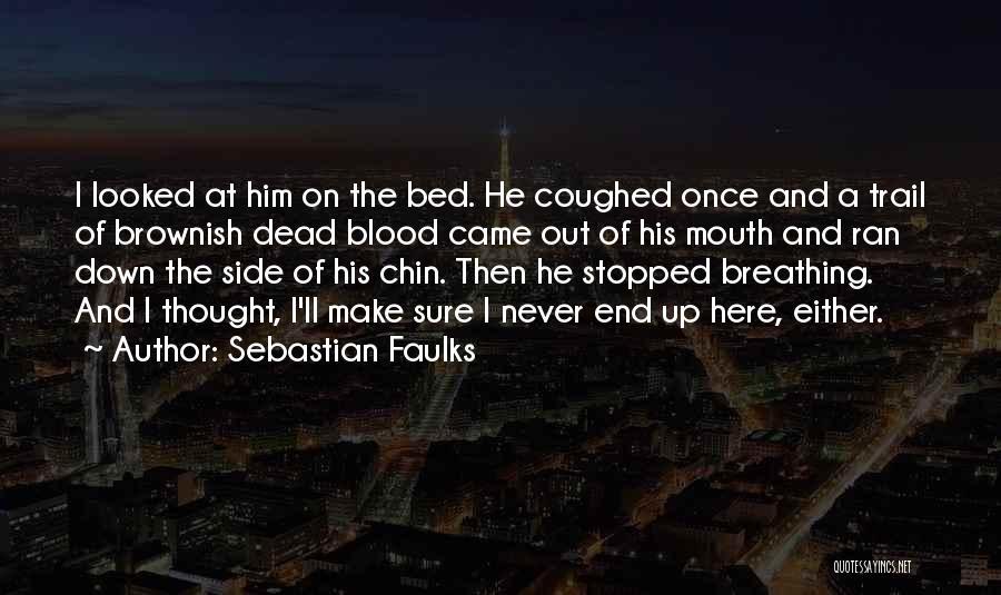 Sebastian Faulks Quotes 291988
