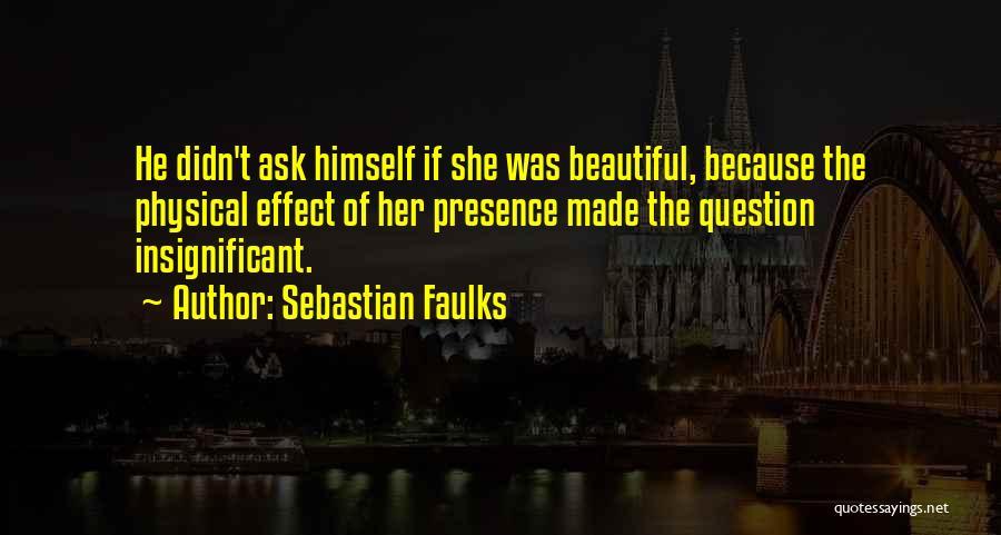 Sebastian Faulks Quotes 298089