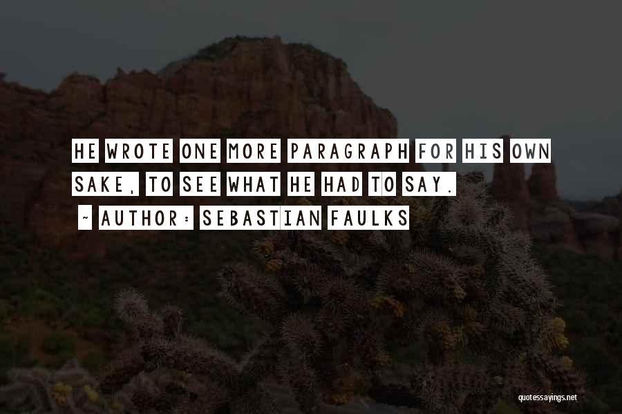 Sebastian Faulks Quotes 361992