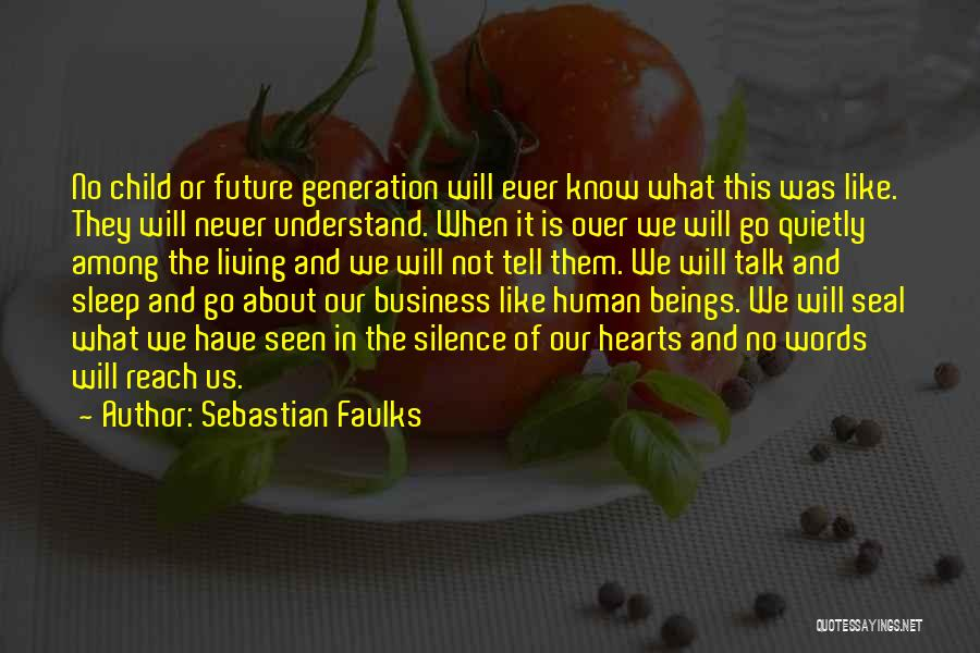 Sebastian Faulks Quotes 397225