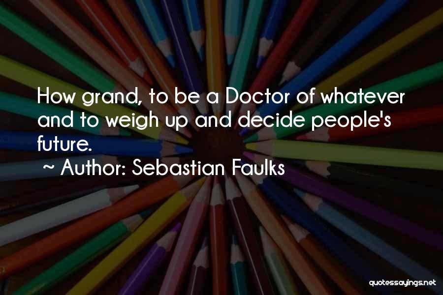 Sebastian Faulks Quotes 780780