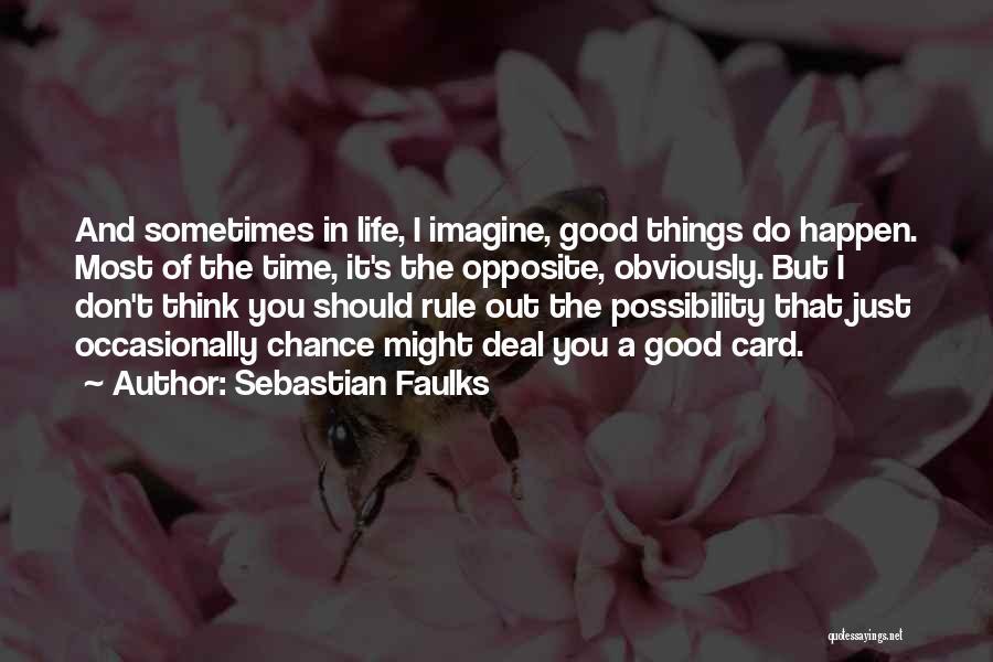 Sebastian Faulks Quotes 795080