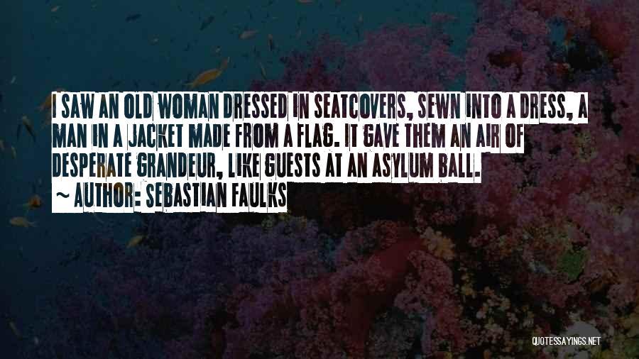 Sebastian Faulks Quotes 880698